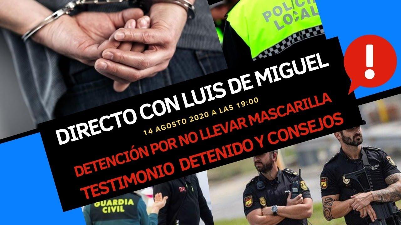 Testimonio Detenido y Consejos con Luis de Miguel