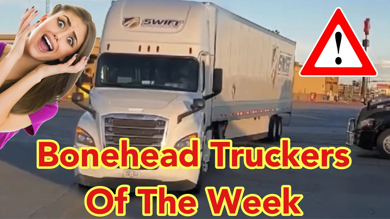 Bonehead Truckers of the Week | SWIFT ATTACKS TRUCK STOP