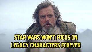 STAR WARS won't focus on legacy characters forever
