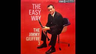 The Jimmy Giuffre 3 –The Eąsy Way [Full Album]