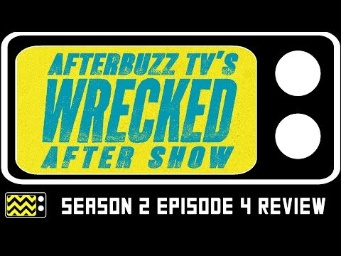 Wrecked Season 2 Episode 4 Review & After Show | AfterBuzz TV