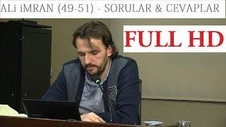 ALi iMRAN (49-51) SORU & CEVAP (04.02.2014)