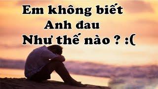 Nhạc Buồn Dành Cho Con Trai Chung Tình Bị Người Yêu Lừa Dối