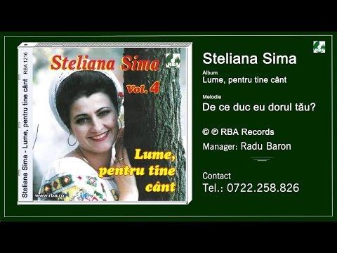 Steliana Sima -  De ce duc eu dorul tau: © & (P) RBA Records Manager/ Impresar: Radu Baron  Tel: 0722 258 826 ; email:radubaron@rba.ro Facebook: https://www.facebook.com/radubaron.manager                 https://www.facebook.com/StelianaSima                 https://www.facebook.com/RbaRecords Lincenta/Contact/Marketing/Comenzi CD-uri: 0722 258 826  All rights reserved. Unauthorized reproduction is a violation of applicable laws In order to avoid copyright infringement, please, do not upload this song on your channel.  Toate drepturile sunt rezervate. Publicarea neautorizata reprezinta o incalcare a drepturilor de autor.