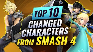 The TOP 10 MOST CHANGED CHARACTERS From Smash 4