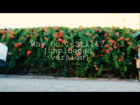Why Do I Still? [unplugged version] by Nieman | Robert Yu