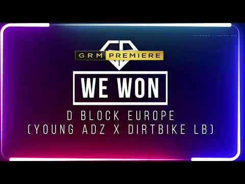 D Block Europe (Young Adz x Dirtbike LB) We Won | Lyrics