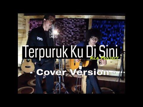Terpuruk Ku Disini - KLA Project  (Alex & Galuh Version)