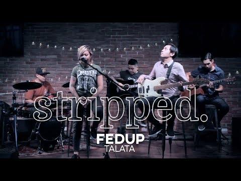 Talata Performs Fedup | Stripped