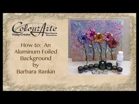 How to Make an Aluminum Foiled Background by Barbara Rankin
