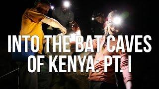 Into the Bat Caves of Kenya: Pt. I