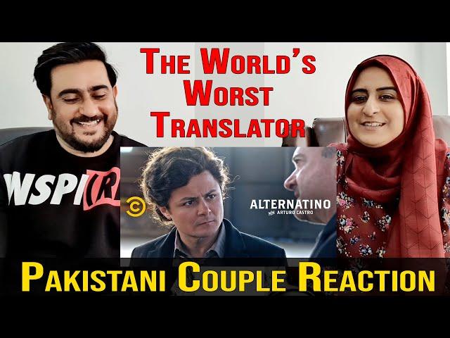 The World's Worst Translator - Alternatino   Pakistan Couple Reaction