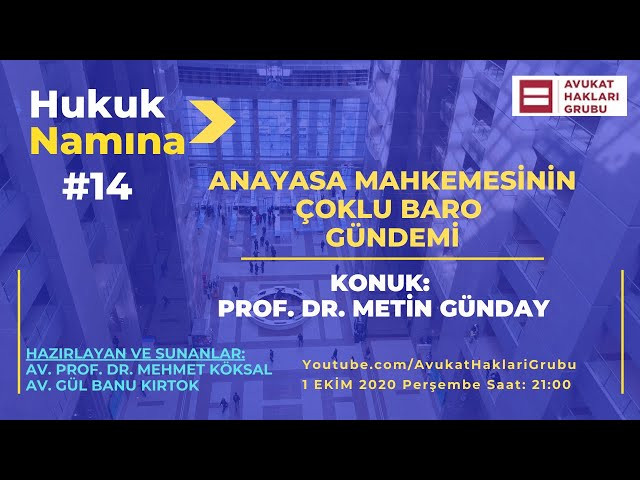 Anayasa Mahkemesinin Çoklu Baro Gündemi   #HukukNamına   Prof. Dr. Metin Günday
