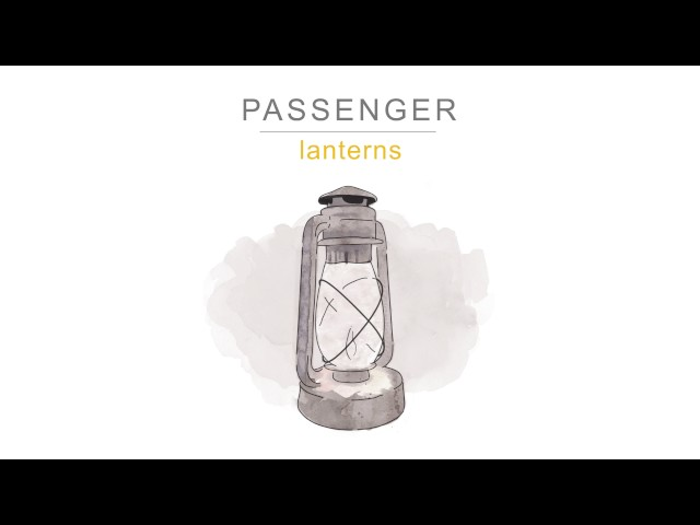 Passenger | Lanterns (Official Audio)