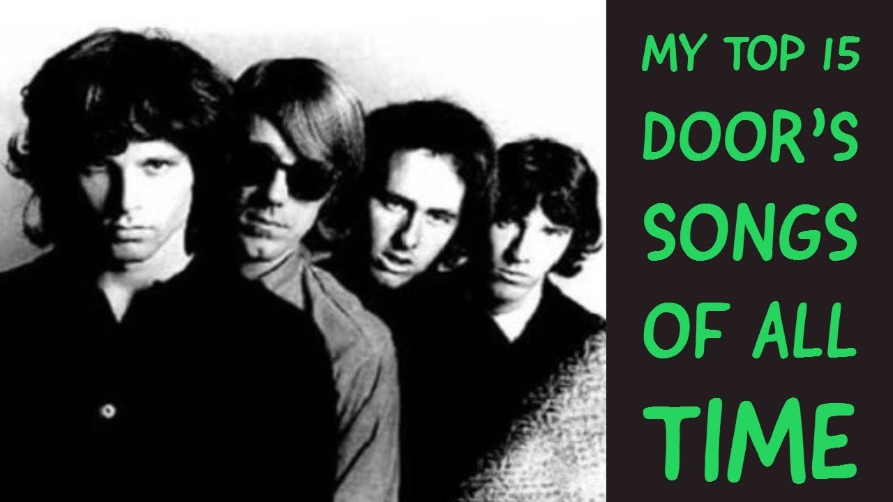 My Top 15 Doors Songs Of All Time  sc 1 st  YouTube & My Top 15 Doors Songs Of All Time - YouTube