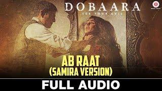 Ab Raat Samira Version - Full Audio | Dobaara | Huma Qureshi & Saqib Saleem | Samira Koppikar