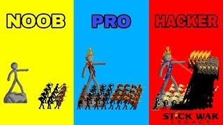 STICK WAR LEGACY - NOOB VS PRO VS HACKER