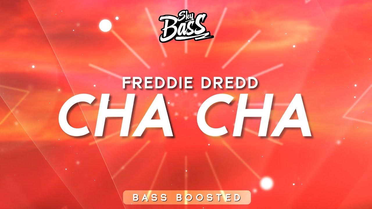 Freddie Dredd ‒ Cha Cha 🔊 [Bass Boosted]