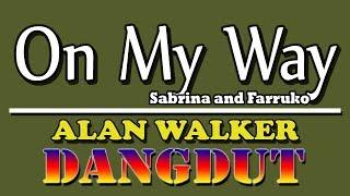 On My Way (Alan Walker) Versi Dangdut