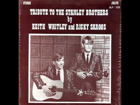 Tribute To The Stanley Brothers [1971] - Keith Whitley and Ricky Skaggs