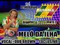 MELÔ DA ILHA = DUB BROWN = EXCLUSIVA