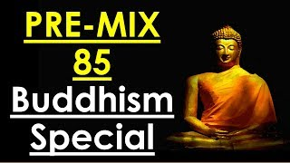 Pre-Mix - 85 - BUDDHISM Special - Prelims Oriented Questions for UPSC || IAS