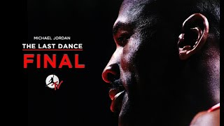 MICHAEL JORDAN THE LAST DANCE FINAL