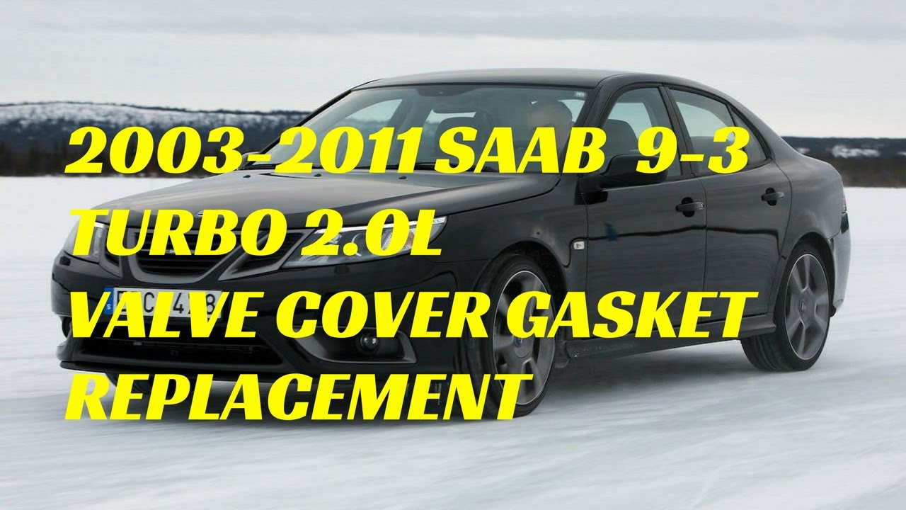 maxresdefault 2003 11 saab 9 3 2 0 turbo valve cover gasket replacement youtube