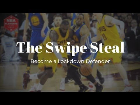 The Swipe Steal -  Become a Lockdown Defender