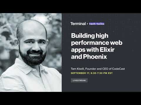 Terminal Tech Talk - Building High Performance Web Apps With Elixir And Pheonix