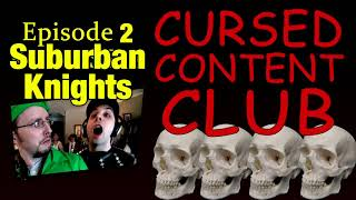 Cursed Content Club #2: Suburban Knights (2011)
