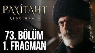 Payitaht Abdülhamid 73. Bölüm 1. Tanıtım (Her Cuma 20:00'de!)