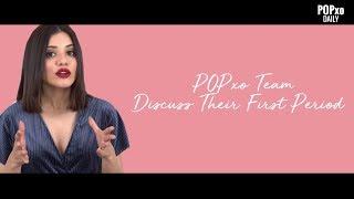 POPxo Team Discuss Their First Period - POPxo thumbnail