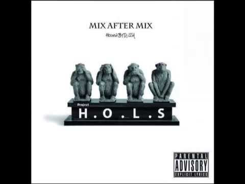 Mix After Mix Music Group (Squeeze ya) Da Project H.O.L.S