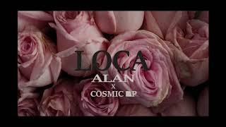 LOCA Alan X Cosmic RP BlackSky Prod 2019