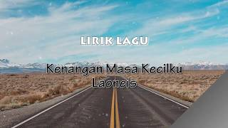 Kenangan Masa Kecilku   Laoneis Band- 🎵[Lirik Lagu]