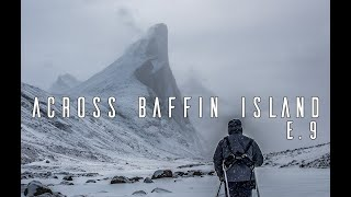Man and His Dog Alone in the Arctic Wilderness - E.9 - Winter Survival & Mount Thor