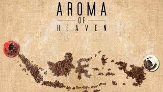 Trailer Film Dokumenter: Biji Kopi Indonesia {Aroma of Heaven} 2014