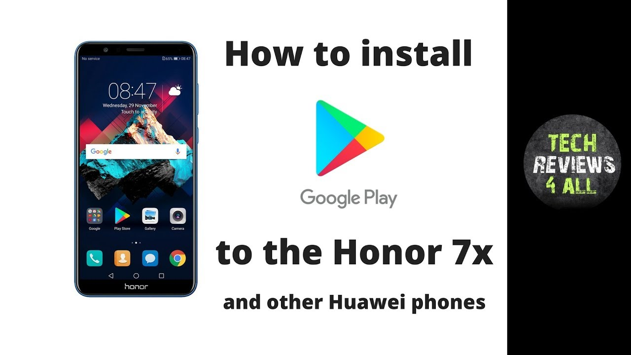 How to install Google Play services to the new Huawei Honor 7X