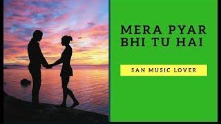 mera pyar bhi tu hai ye bahar bhi.|Sanjay Bhardwaj|