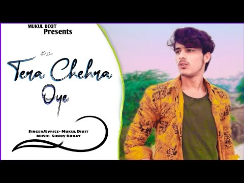 Mukul Dixit | Tera Chehra Oye | (Official video) | New song 2021 | Music By A.M.D MUSIC STUDIO |