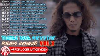Download Thomas Arya Akustik Paling Hangat Vol.3 [Official Compilation Video HD]
