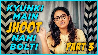 Kyunki Main Jhoot Nahi Bolti Part-3 // Captain Nick