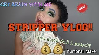 STRIPPER VLOG! (1) | GET READY WITH ME! | COME WITH ME TO THE CLUB |HOW MUCH DID I MAKE IN 1 NIGHT??