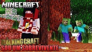 THE WALKING CRAFT  - SOU UM SOBREVIVENTE ‹ 01 / Minecraft ›