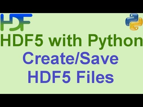 3/10- HDF5 with Python: How to Create and Save HDF5 Files