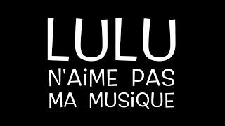 Antoine Auberson, Teaser spectacle: Lulu n'aime pas ma musique