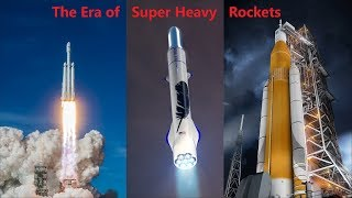 The Era of Super Heavy Rockets