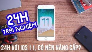 24h với iOS 11 chính thức, có nên nâng cấp?