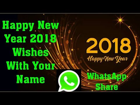 happy new year 2018 wishes with your name and animation whatsapp share hd